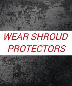 Wear Shroud Protectors